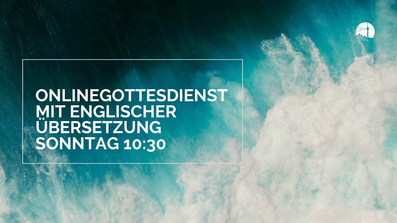 Livestream Gottesdienst | 31.05.2020 (English Translation via Zoom)